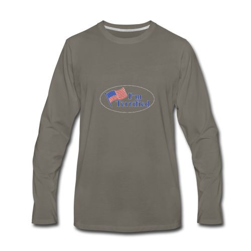 I'm Terrified by Trump - Men's Premium Long Sleeve T-Shirt