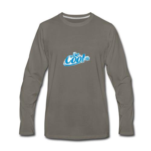 Be cool - Men's Premium Long Sleeve T-Shirt