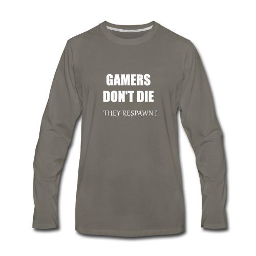 GAMERS DON'T DIE - Men's Premium Long Sleeve T-Shirt
