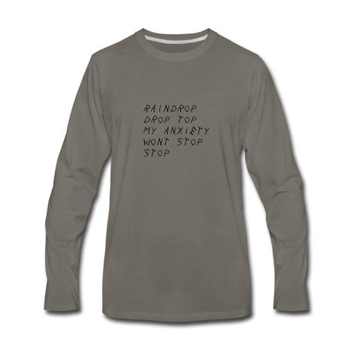 Raindrop Drop Top My Anxiety Wont Stop Stop - Men's Premium Long Sleeve T-Shirt