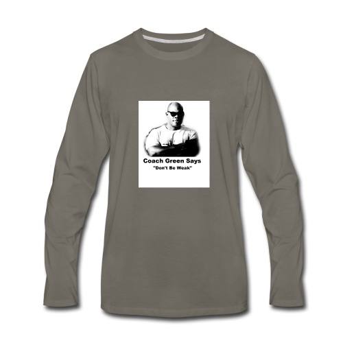 Don't Be Weak - Men's Premium Long Sleeve T-Shirt