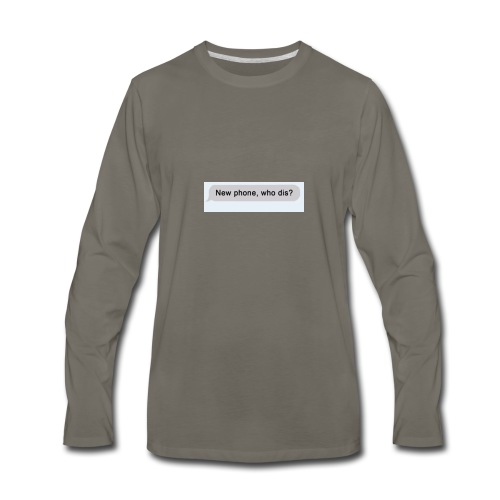 New phone. Who dis? - Men's Premium Long Sleeve T-Shirt