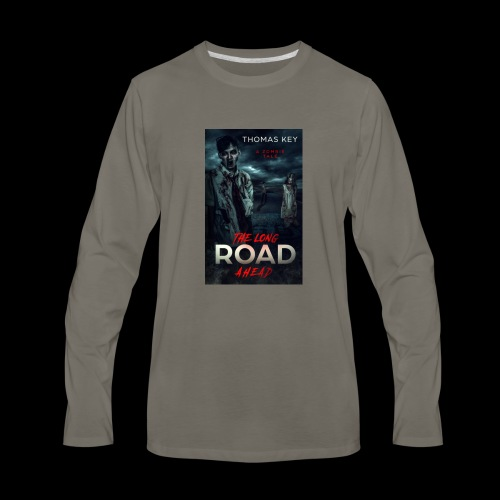 The Long Road Ahead A Zombie Tale Book Cover - Men's Premium Long Sleeve T-Shirt