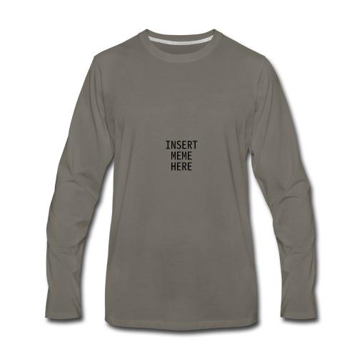 Insert Meme Here - Men's Premium Long Sleeve T-Shirt