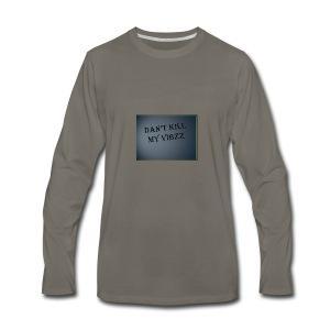 DANT KILL MY VIBZZ - Men's Premium Long Sleeve T-Shirt