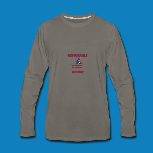 Deplorable Much? - Men's Premium Long Sleeve T-Shirt