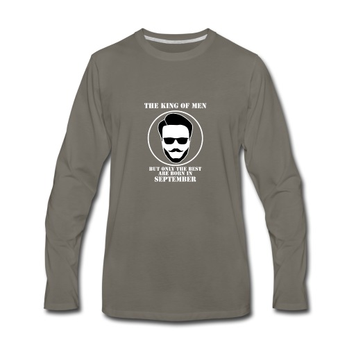 King Of Men Born In September - Men's Premium Long Sleeve T-Shirt