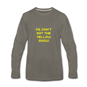 Ps. Don't Eat The Yellow Snow - Men's Premium Long Sleeve T-Shirt