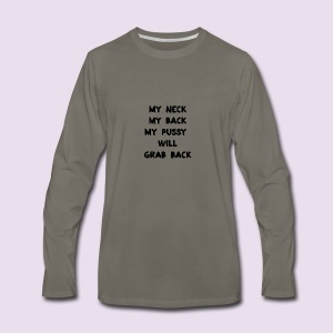 my pussy will grab back - Men's Premium Long Sleeve T-Shirt