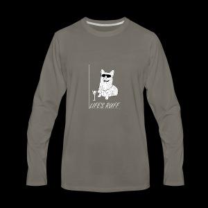 Life's Ruff Limited Edition Shirt - Men's Premium Long Sleeve T-Shirt