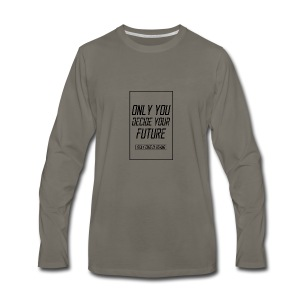 Only you decide your future White - Men's Premium Long Sleeve T-Shirt