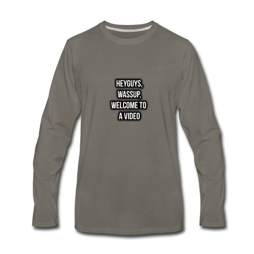Hey Guys, Wassup, Welcome To A Video. - Men's Premium Long Sleeve T-Shirt
