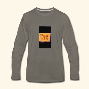 Trouble alert from troublemakers cool merches lean - Men's Premium Long Sleeve T-Shirt