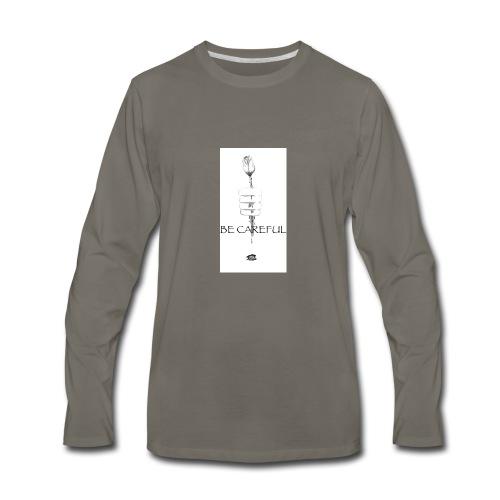 be careful - Men's Premium Long Sleeve T-Shirt