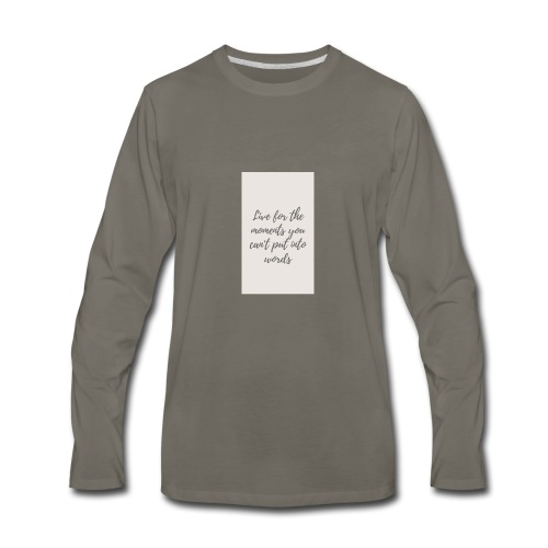 Live for the moments you can't put into words - Men's Premium Long Sleeve T-Shirt