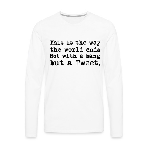 This Is the Way the World Ends - Men's Premium Long Sleeve T-Shirt