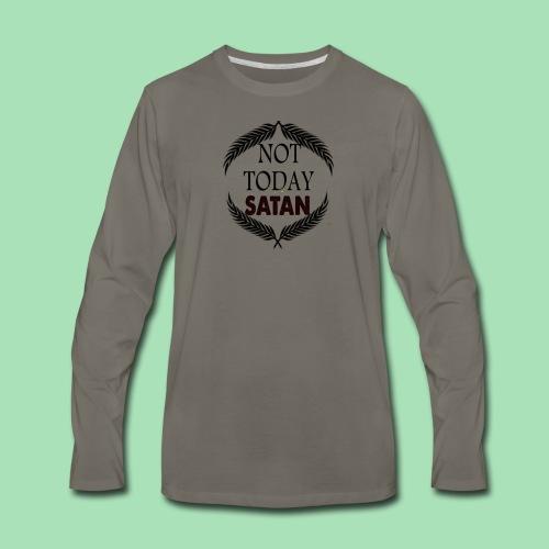 Not Today Satan - Men's Premium Long Sleeve T-Shirt