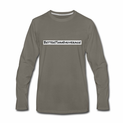 BetterThanDadverage - Men's Premium Long Sleeve T-Shirt