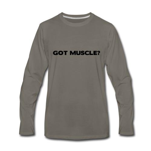 got muscle - Men's Premium Long Sleeve T-Shirt