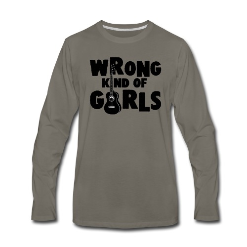 Wrong Kind of Girls - Men's Premium Long Sleeve T-Shirt