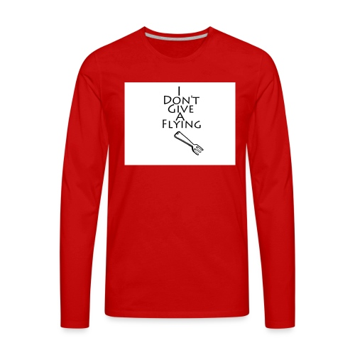 I Don't Give A Flying Fork - Men's Premium Long Sleeve T-Shirt