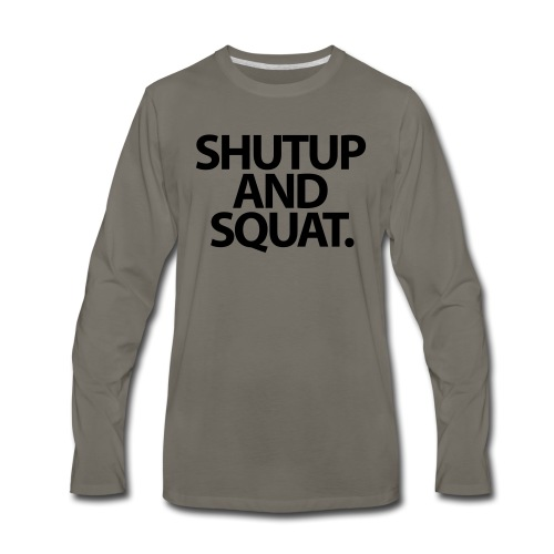 Shutup type Gym Motivation - Men's Premium Long Sleeve T-Shirt