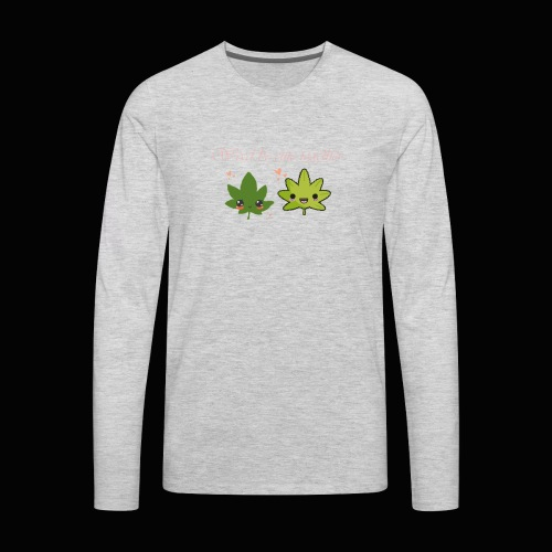 Weed Be Cute Together - Men's Premium Long Sleeve T-Shirt
