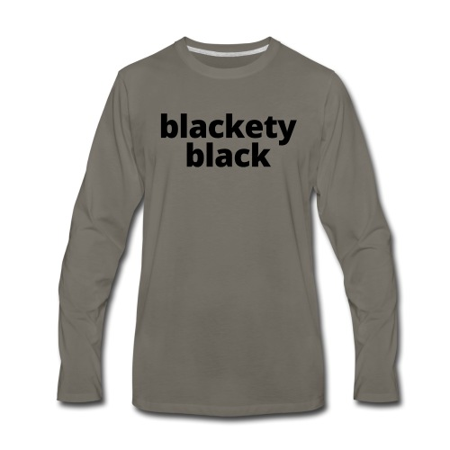 Blackety Black 12 - Men's Premium Long Sleeve T-Shirt