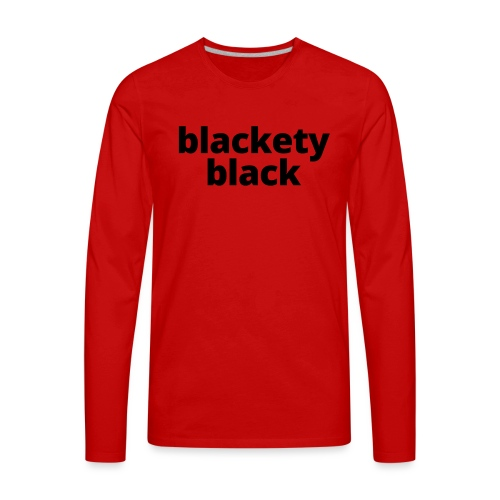 Blackety Black 12 - Men's Premium Long Sleeve T-Shirt