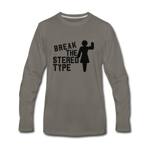 Break The Stereotype - Gym Motivation - Men's Premium Long Sleeve T-Shirt