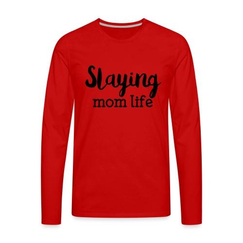 Slaying Mom Life Tee - Men's Premium Long Sleeve T-Shirt