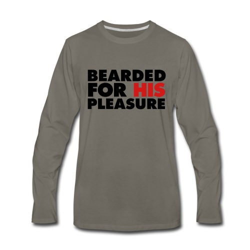 Bearded For His Pleasure - Men's Premium Long Sleeve T-Shirt