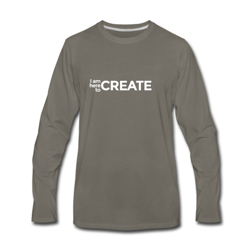 I Am Here to Create - Men's Premium Long Sleeve T-Shirt