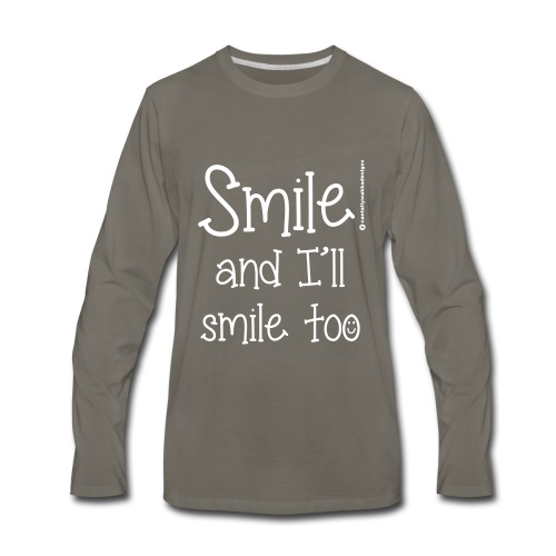 Smile and I ll smile too - Men's Premium Long Sleeve T-Shirt