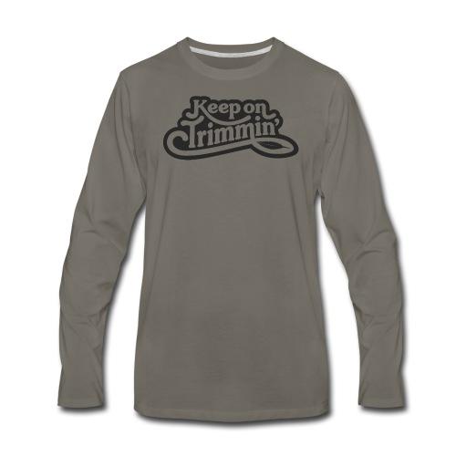 Keep on Trimmin _ blk - Men's Premium Long Sleeve T-Shirt