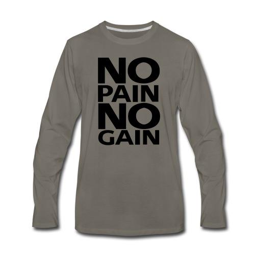 No Pain No Gain - Men's Premium Long Sleeve T-Shirt