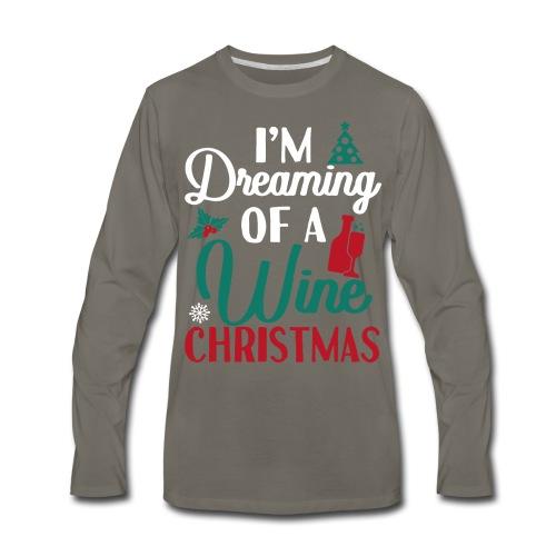 I'm Dreaming Of A Wine Christmas - Men's Premium Long Sleeve T-Shirt