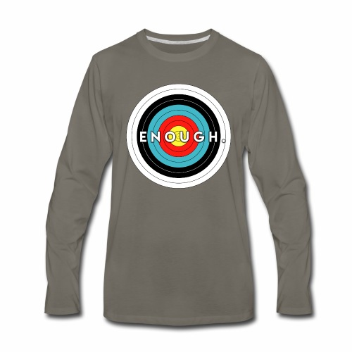 Enough Is the Target - Men's Premium Long Sleeve T-Shirt