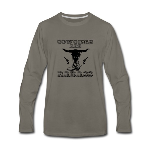 COWGIRLS ARE BADASS - Men's Premium Long Sleeve T-Shirt