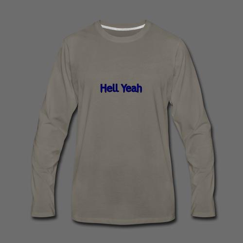 Hell Yeah - Men's Premium Long Sleeve T-Shirt