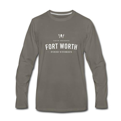 Fort Worth Food Stories White Text - Men's Premium Long Sleeve T-Shirt