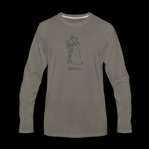 Soon to be Married T-Shirt for Engaged Couples - Men's Premium Long Sleeve T-Shirt