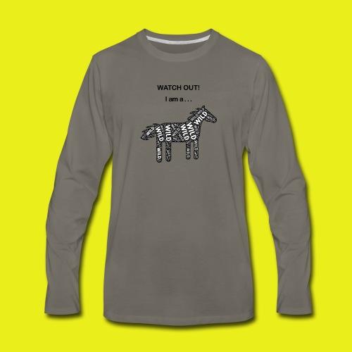 Wild Horse - Black / White - Watch Out - Men's Premium Long Sleeve T-Shirt