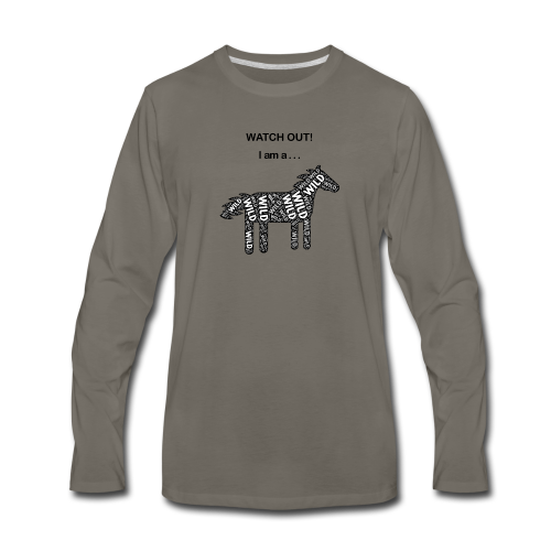 Wild Horse - Black / White - Watch Out - Men's Premium Long Sleeve T-Shirt