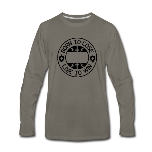 Born to lose live to win - Men's Premium Long Sleeve T-Shirt