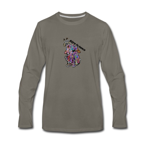Born To Dance - Men's Premium Long Sleeve T-Shirt
