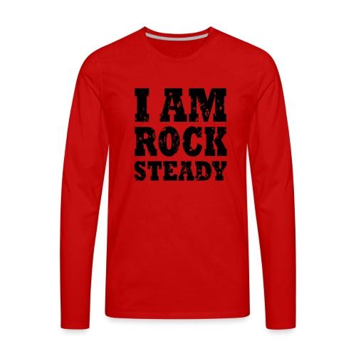 WPC I Am Rock Steady T sh - Men's Premium Long Sleeve T-Shirt