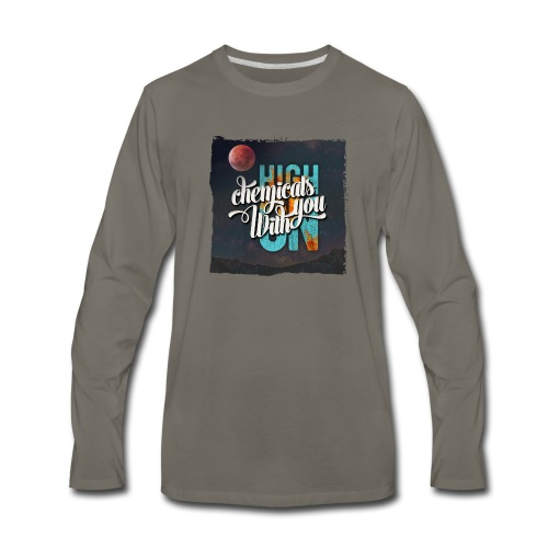 High On Chemicals With You - Men's Premium Long Sleeve T-Shirt