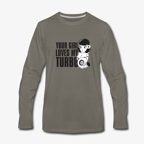 you girl loves my turbo - Men's Premium Long Sleeve T-Shirt
