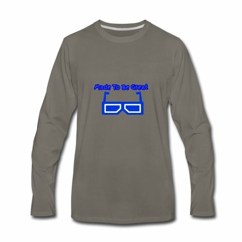 Made To Be Great - Men's Premium Long Sleeve T-Shirt